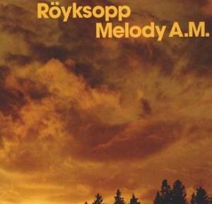 Röyskopp - Melody A.M. (2001)