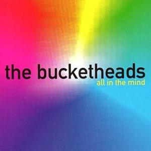 The Bucketheads -- All in the Mind (1995)